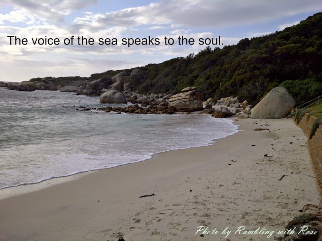 The voice of the sea speaks to the soul  (C) Rambling with Rose